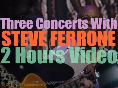 Three Concerts with Steve Ferrone