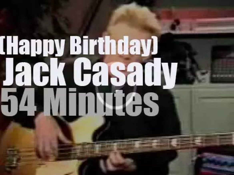 Happy Birthday to Jack  Casady of Hot Tuna