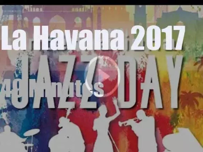 Sixth  'International Jazz Day' happens in Cuba (2017)