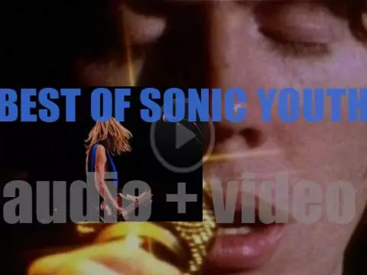 Happy Birthday Kim Gordon. Isn't it the perfect day for a 'Sonic Youth At their best'?