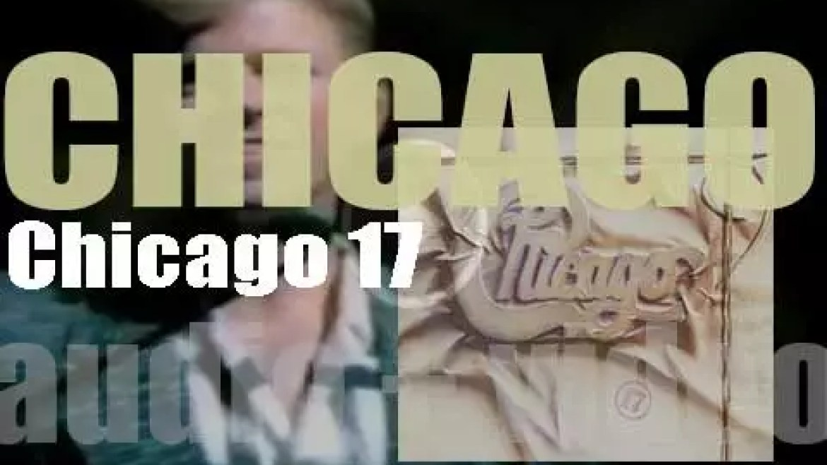 Chicago release their fourteenth album : 'Chicago 17' which is their last with Peter Cetera (1984)