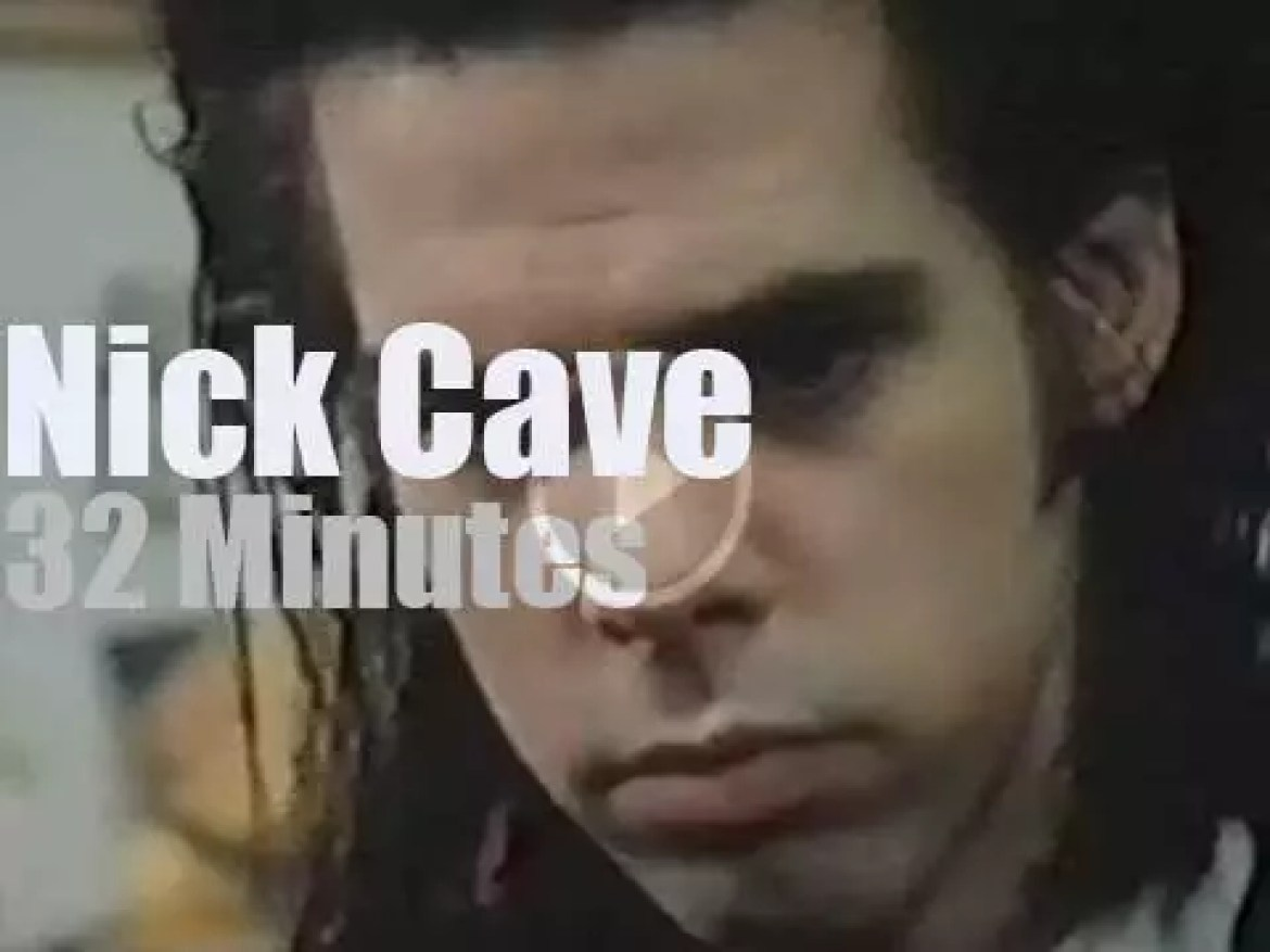 On Dutch TV, they show a 'Nick Cave Special' (1987)