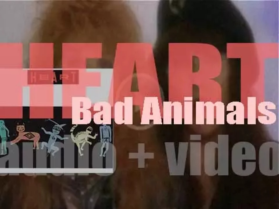 Capitol Records release Heart's ninth album : 'Bad Animals' featuring 'Alone' (1987)