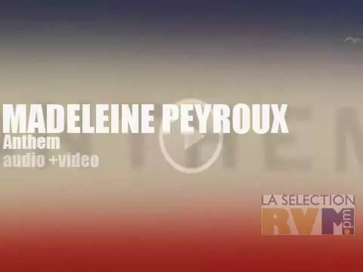 Madeleine Peyroux releases her eighth album 'Anthem' titled after the Leonard Cohen's song. 'Forte Anthem'