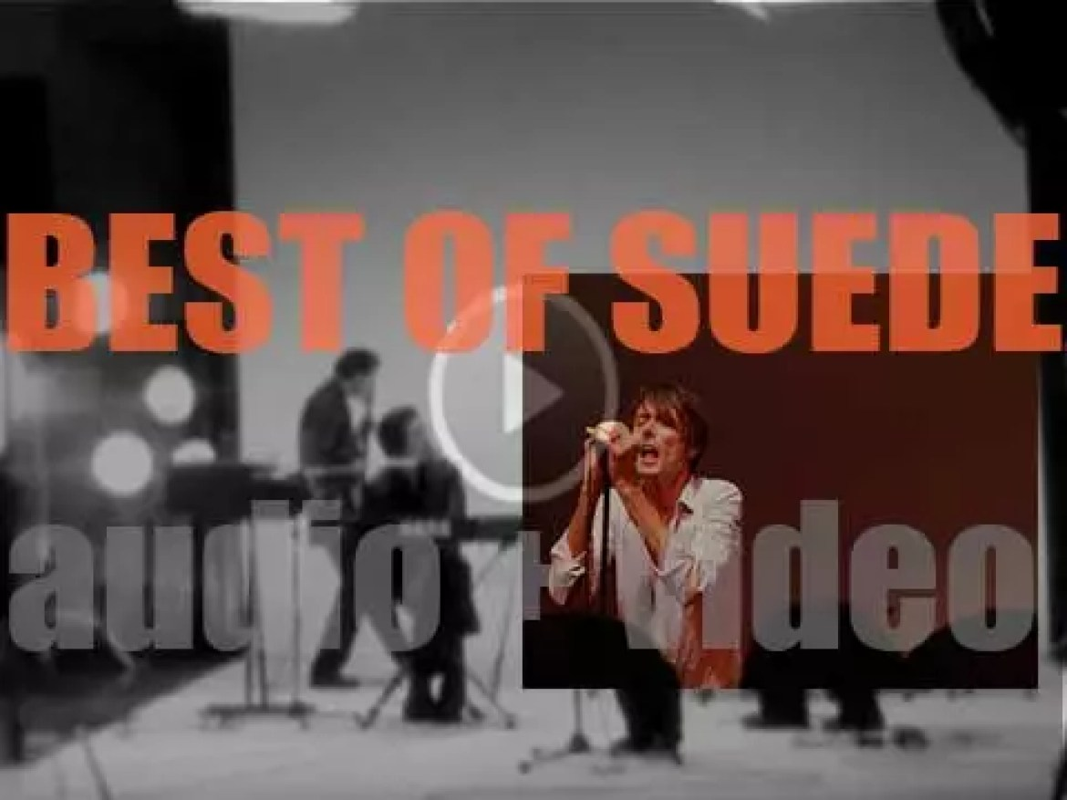 As we wish Brett Anderson of Suede, a happy birthday, the day is perfect for a 'Suede At Their Bests' post