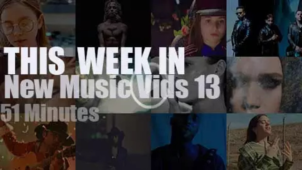 This week In New Music Videos 13