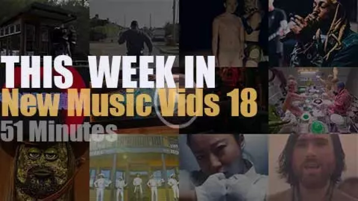 This week In New Music Videos 18