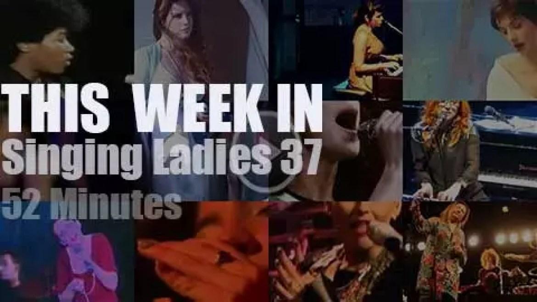 This week In Singing Ladies 37