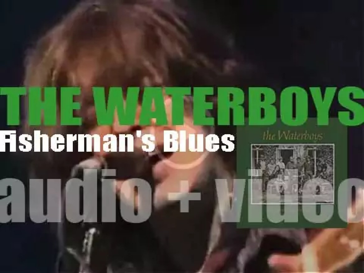 The Waterboys publish 'Fisherman's Blues,' their fourth album co*produced by leader Mike Scott (1988)