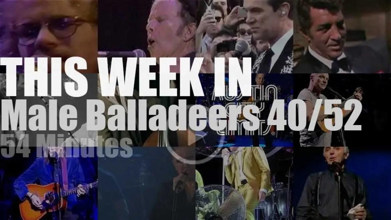 This week In Male Balladeers 40/52