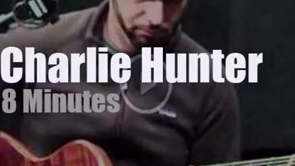 On radio today, Charlie Hunter At KDHX (2011)