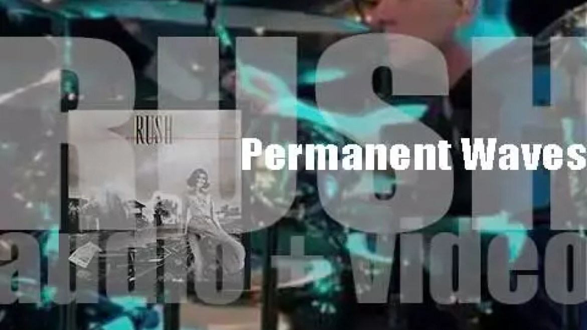 Rush release their seventh album : 'Permanent Waves' (1980)