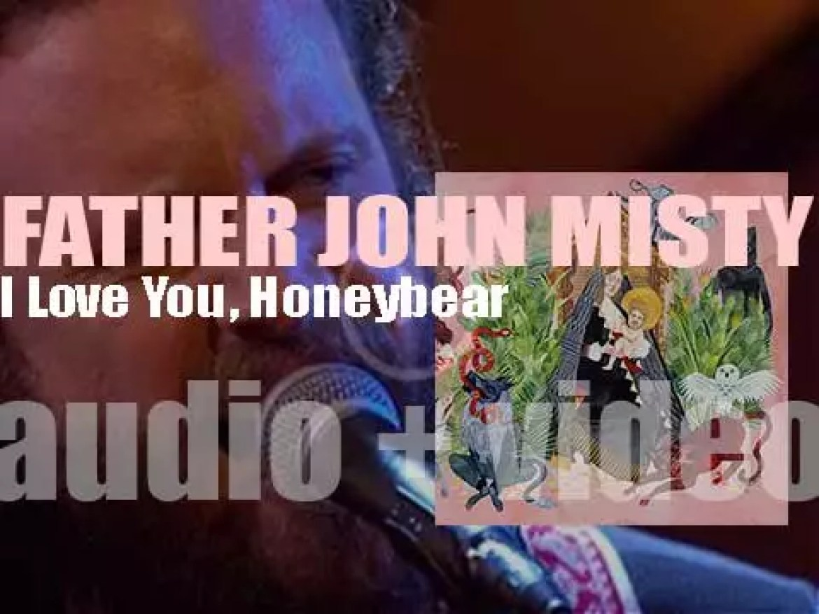 Father John Misty releases his second album : 'I Love You, Honeybear' (2015)