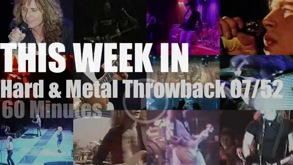 This week In  'Hard & Metal Throwback' 07/52