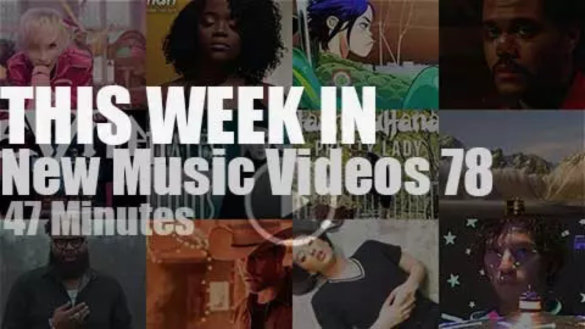 This week In New Music Videos 78