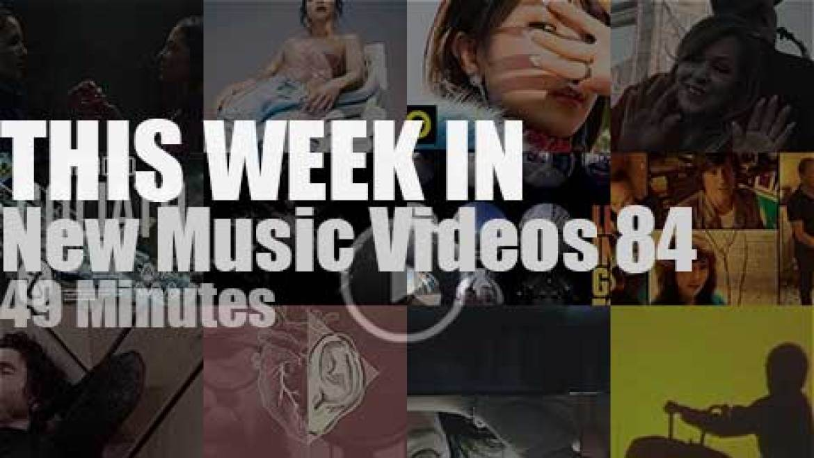This week In New Music Videos 84