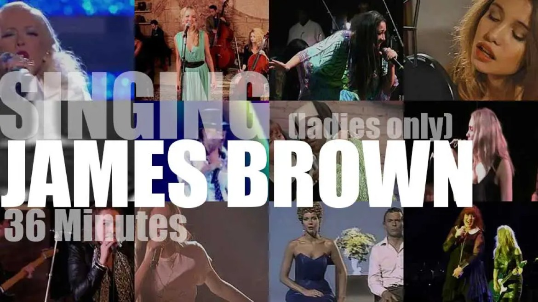 Singing (Ladies only)  James Brown