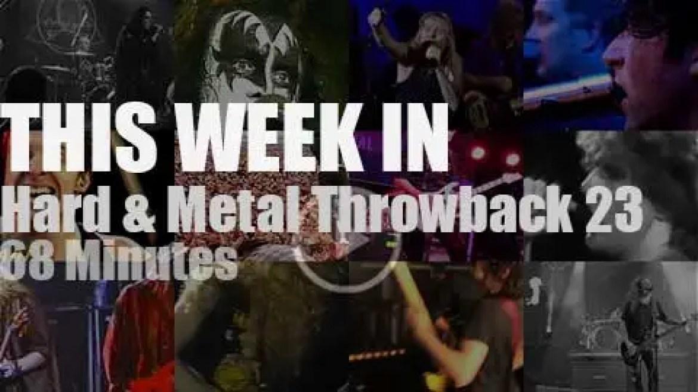This week In  'Hard & Metal Throwback'  23