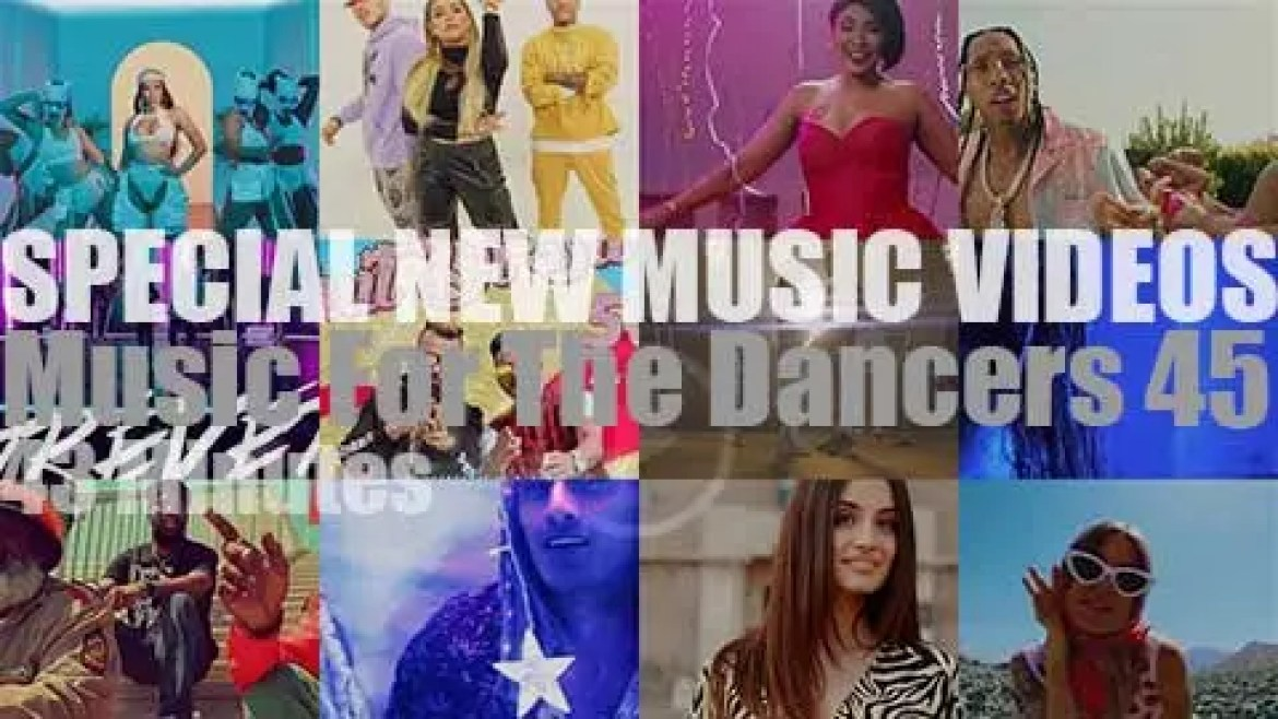 'Music For The Dancers' Special New Music Videos 45