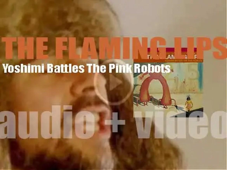 Warner Bros. publish 'Yoshimi Battles The Pink Robots,' The Flaming Lips' tenth album (2002)