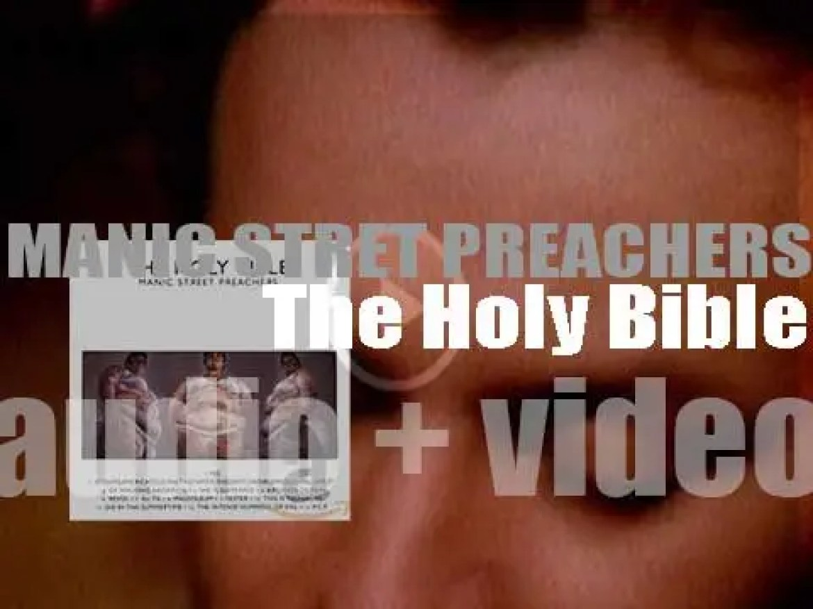 Manic Street Preachers release their third  album (the last before Richey Edwards' disappearance) : 'The Holy Bible' (1994)