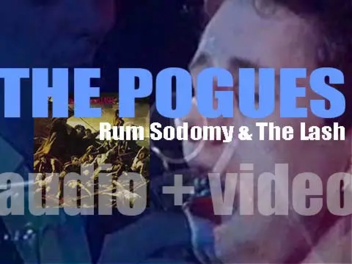 The Pogues release 'Rum Sodomy & The Lash,' their second album featuring 'Dirty Old Town' (1985)
