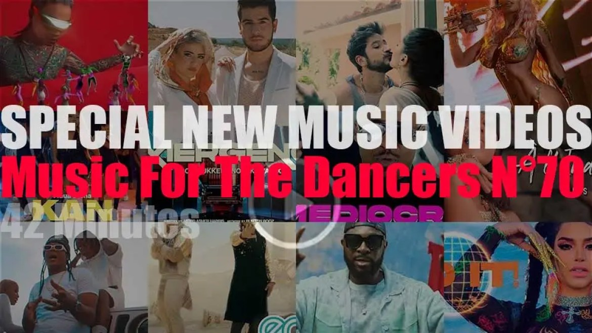 'Music For The Dancers' Special New Music Videos N°70