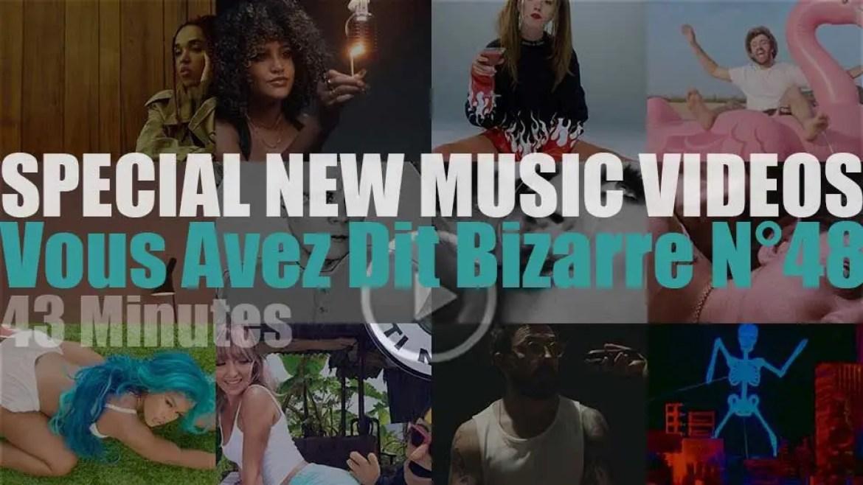'Vous Avez Dit Bizarre' Special New Music Videos N°48