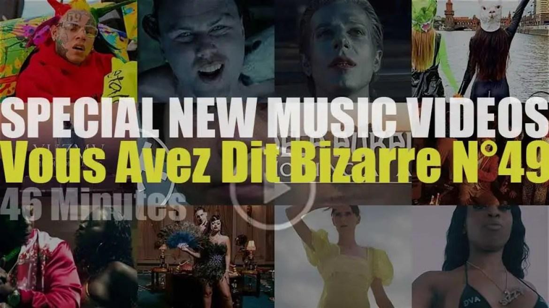 'Vous Avez Dit Bizarre' Special New Music Videos N°49