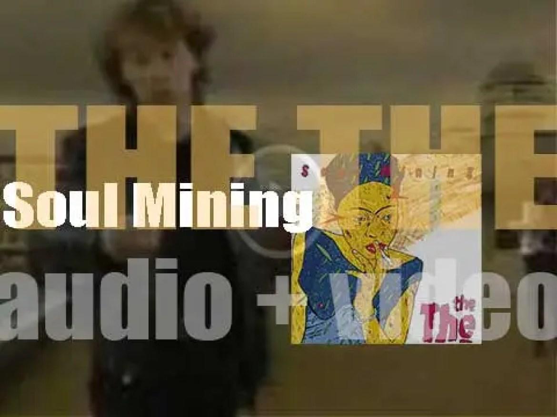Some Bizzare/Epic publish The The's debut album : 'Soul Mining' (1983)