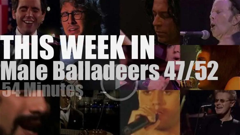 This week In Male Balladeers 47/52
