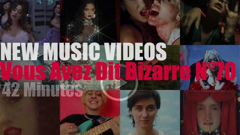 'Vous Avez Dit Bizarre' New Music Videos N°70