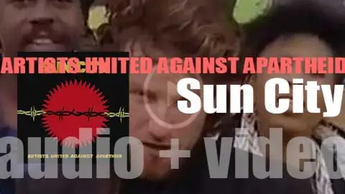 Artists United Against Apartheid release a  collective album 'Sun City' produced by Steven Van Zandt (1985)