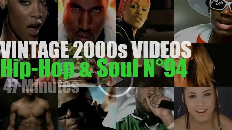 Hip-Hop & Soul N°94 – Vintage 2000s Videos