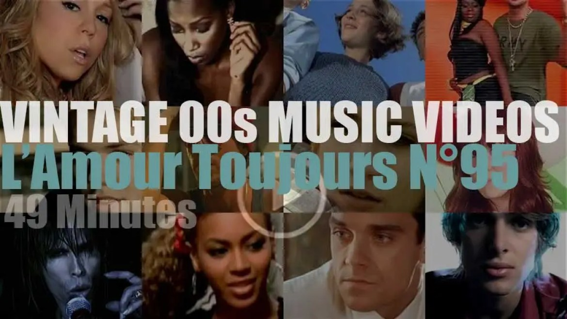 'L'Amour Toujours'  N°95 – Vintage 2000s Music Videos