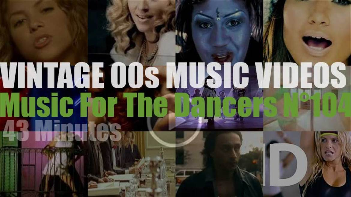 'Music For The Dancers' N°104 – Vintage 2000s Music Videos