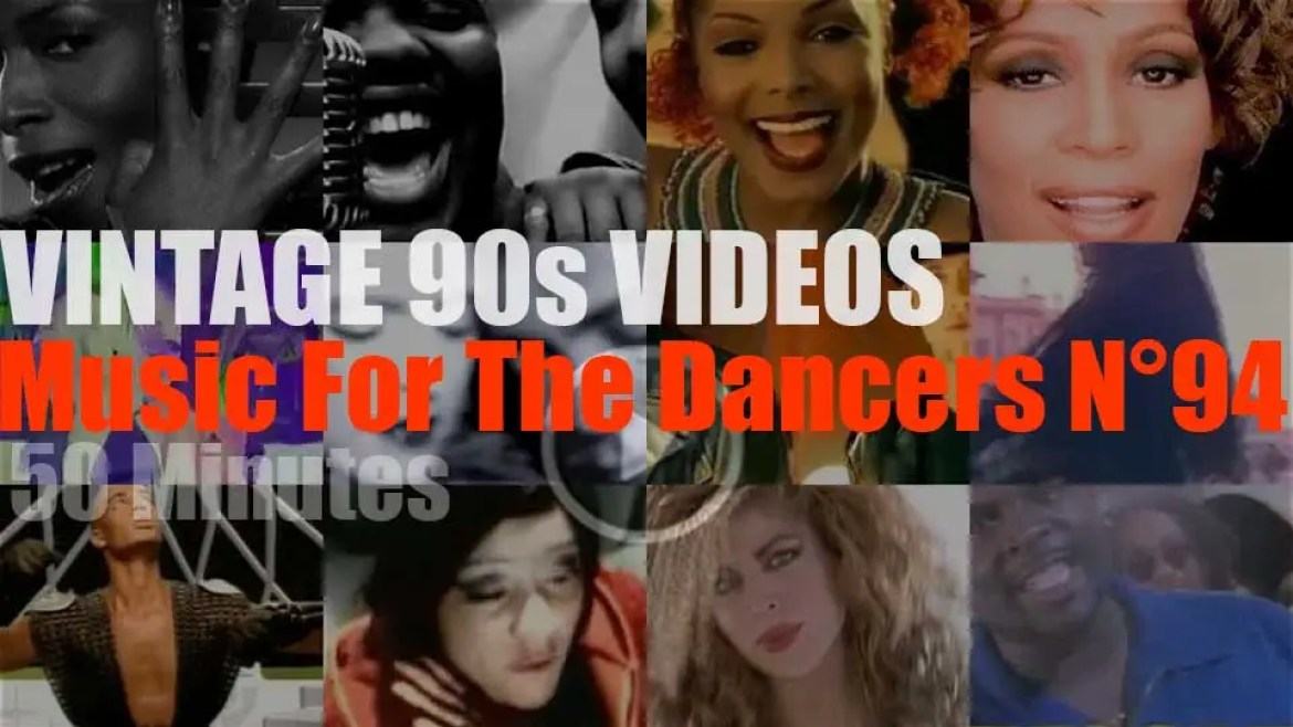 'Music For The Dancers' N°94 – Vintage 90s Videos