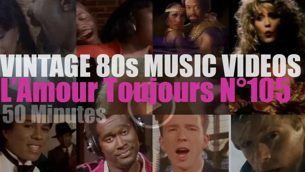 'L'Amour Toujours'  N°105 – Vintage 80s Music Videos