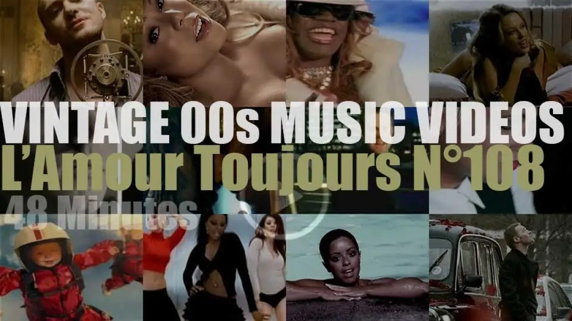 'L'Amour Toujours'  N°108 – Vintage 2000s Music Videos