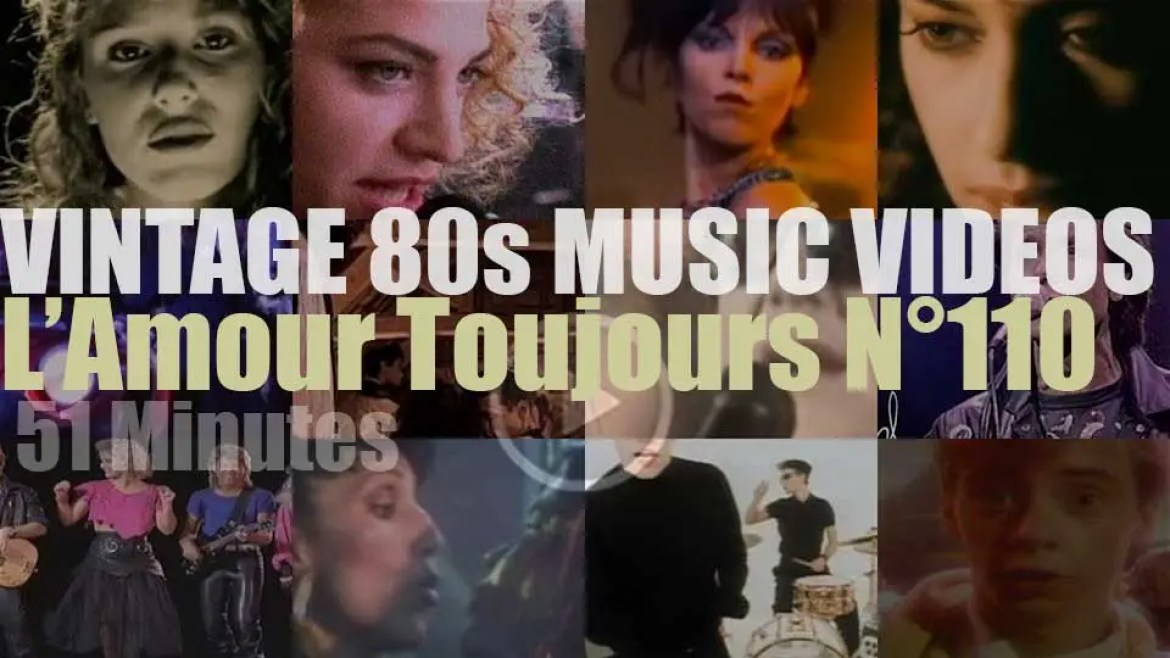 'L'Amour Toujours'  N°110 – Vintage 80s Music Videos