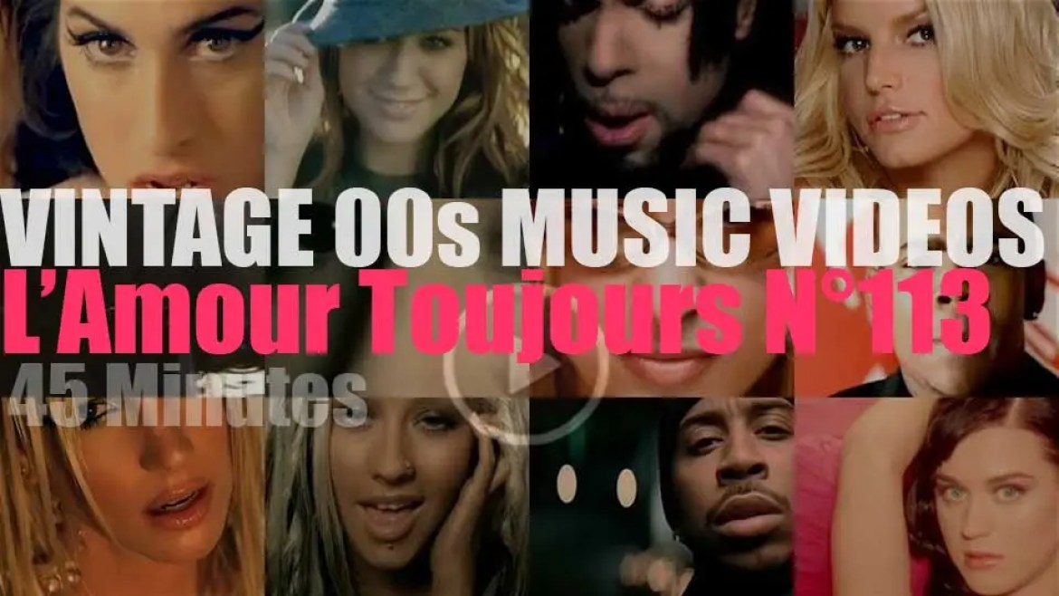 'L'Amour Toujours'  N°113 – Vintage 2000s Music Videos
