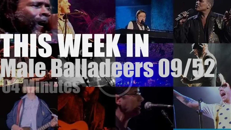 This week In Male Balladeers 09/52