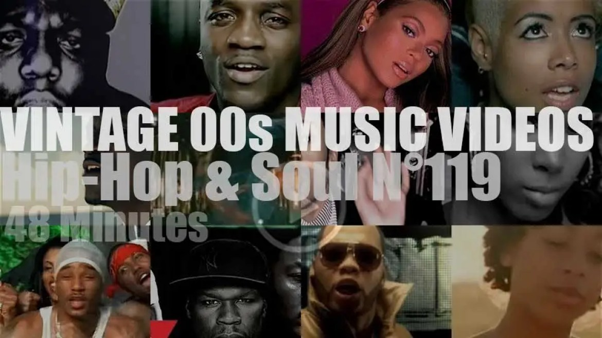 Hip-Hop & Soul N°119 – Vintage 2000s Music Videos
