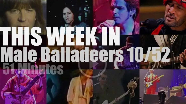 This week In Male Balladeers 10/52
