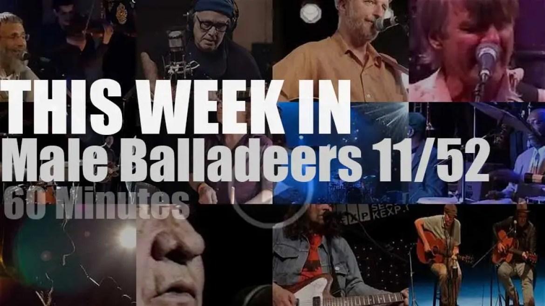 This week In Male Balladeers 11/52