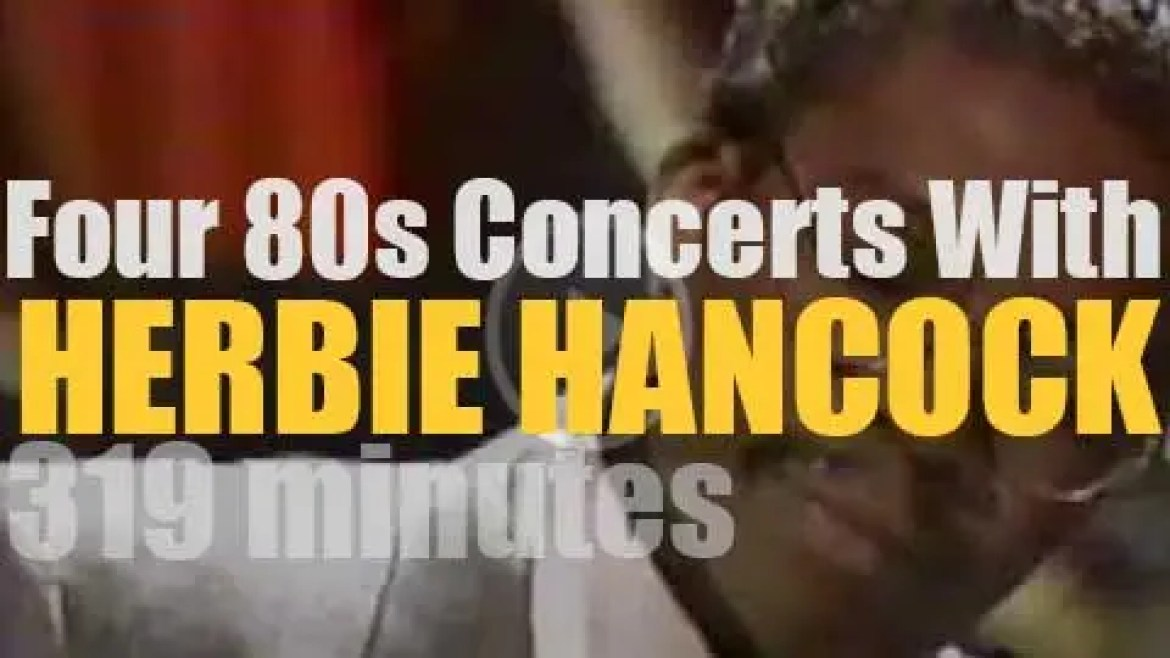 Four 80s Concerts with Herbie Hancock