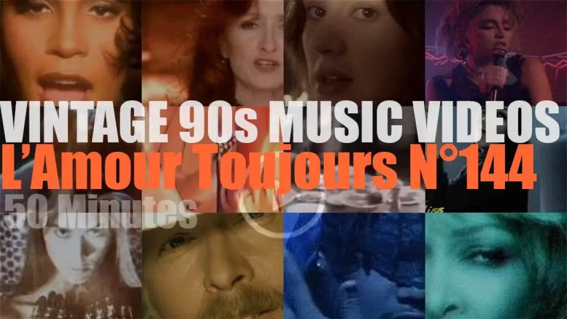 'L'Amour Toujours'  N°144 – Vintage 90s Music Videos
