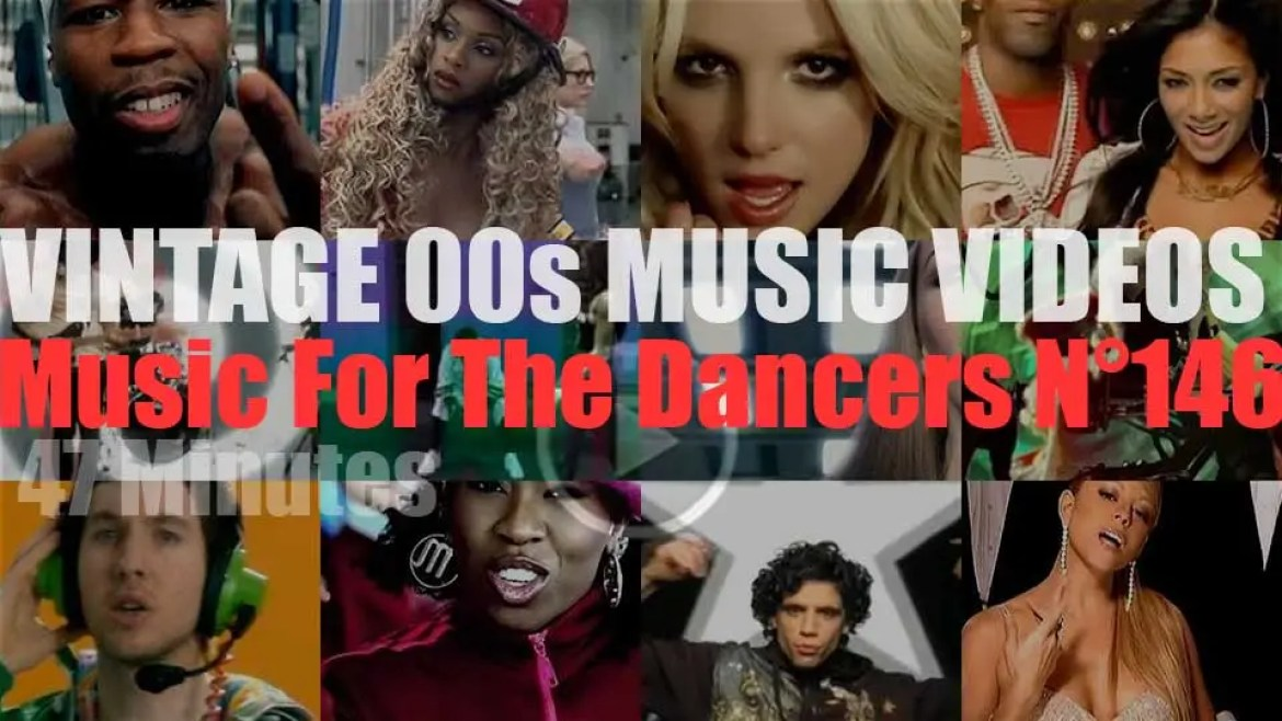 'Music For The Dancers' N°146 – Vintage 2000s Music Videos