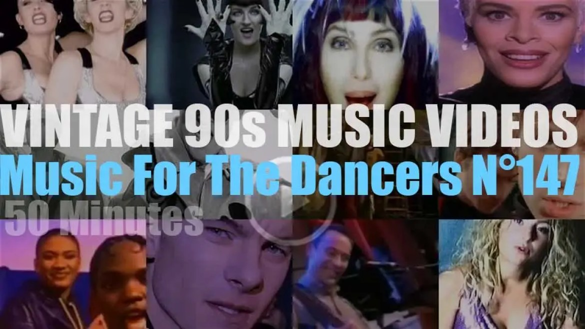 'Music For The Dancers' N°147 – Vintage 90s Music Videos