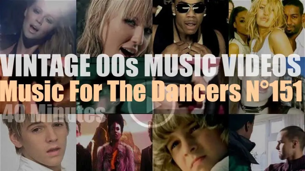 'Music For The Dancers' N°151 – Vintage 2000s Music Videos